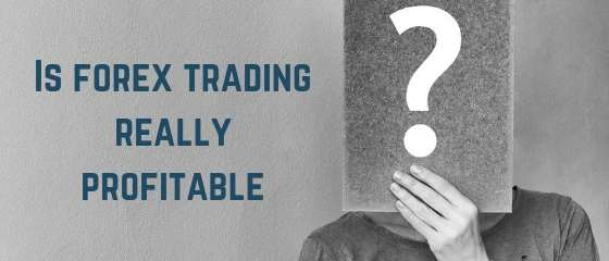 is forex trading profitable for traders