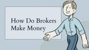 how do brokers make money